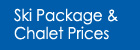 Ski Package and Chalet prices